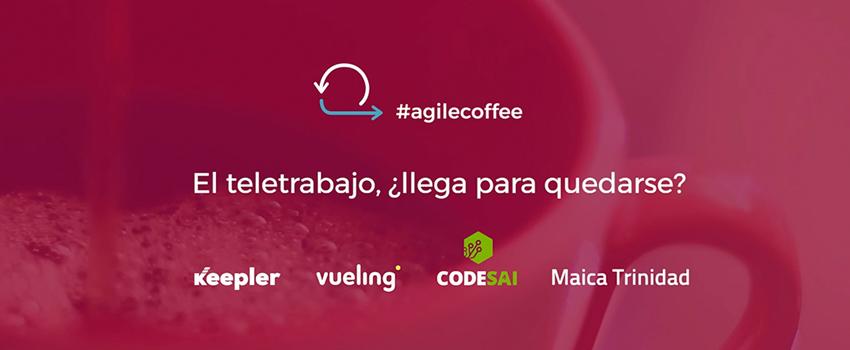 agilecoffee-keepler-vueling-maicatrinidad-codesai
